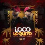 Alex Rose Ft. Jory Boy - Loco Loquito MP3