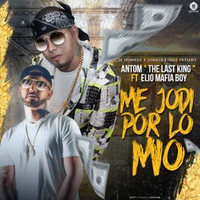 Antom Last King Ft. Elio Mafia Boy - Me Jodi Por Lo Mio MP3