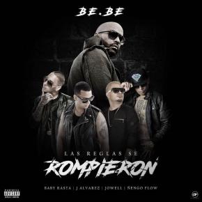Be.be Ft. J Alvarez, Ñengo Flow, Jowell Y Baby Rasta - Las Reglas Se Rompieron MP3