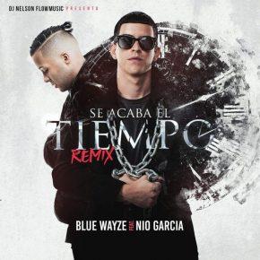 Blue Wayze Ft. Nio Garcia - Se Acaba el Tiempo Remix MP3