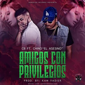 CB Ft. Chino El Asesino - Amigos Con Privilegios MP3