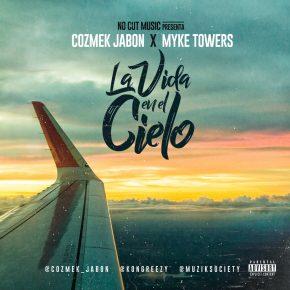 Cozmek Jabon Ft. Myke Towers - La Vida En El Cielo MP3