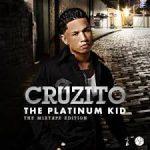 Cruzito - The Platinum Kid (The Mixtape Edition) (2009) Album