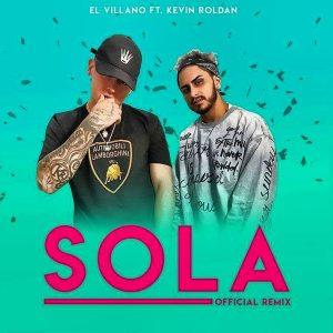 El Villano Ft. Kevin Roldan - Sola Remix MP3