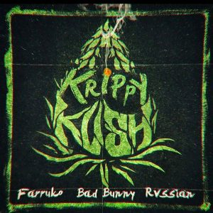 Farruko Ft. Bad Bunny - Krippy Kush MP3