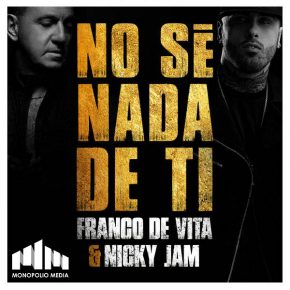Franco de Vita Ft. Nicky Jam - No Sé Nada de Ti MP3