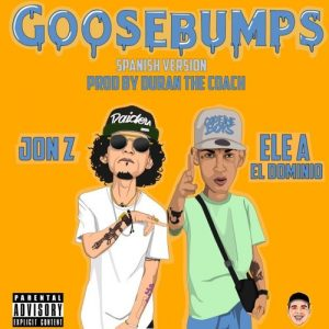 Jon Z Ft. Ele A El Dominio - Goosebumps Spanish Version MP3