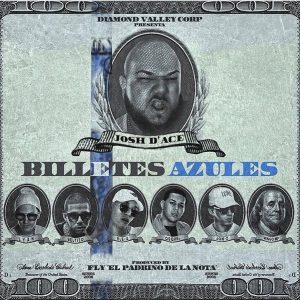 Josh D'ace Ft. Lyan, Beltito, Ele-A, Osquel, Jon Z, Mingo MP - Billetes Azules MP3
