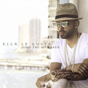 Juno The Hitmaker - Ella Le Gusta MP3