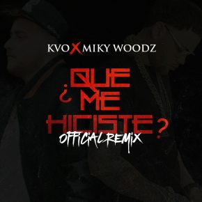 KVO Ft. Miky Woodz - Que Me Hiciste MP3