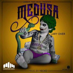 Lary Over - Medusa MP3