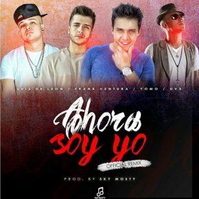 Luis de Leon Ft. Frank Ventura, Yomo Y DVX - Ahora So Yo Remix MP3