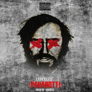 Lyan El Palabreal Ft. Lele El Arma Secreta - Pavarotti MP3