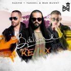 Nacho Ft. Yandel, Bad Bunny - Bailame Remix MP3