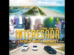 Nova La Amenaza Ft. J Skybu - Interesada MP3