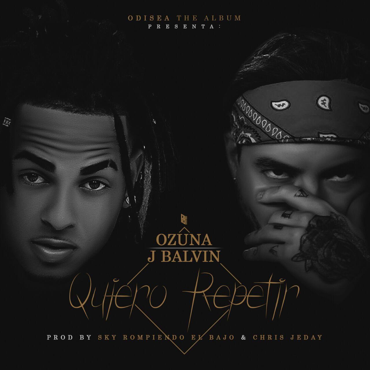 Ozuna Ft. J Balvin - Quiero Repetir MP3