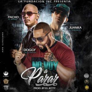 Pacho El Antifeka Ft. Doggy, Juanka El Problematik - No Voy A Parar MP3
