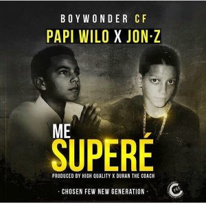 Papi Wilo Ft. Jon Z - Me Supere MP3