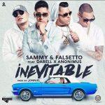 Sammy Y Falsetto Ft. Darell, Anonimus - Inevitable MP3