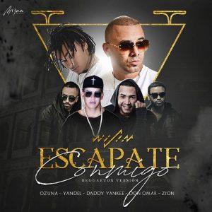 Wisin Ft. Ozuna, Yandel, Daddy Yankee, Don Omar, Zion - Escapate Conmigo Remix MP3