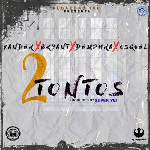 Xander Ft. Bryant, Demphra, Osquel - 2 Tontos MP3