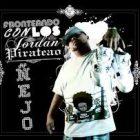 Ñejo - Fronteando Con Los Jordan Pirateao (Mixtape) (2006) Album