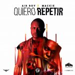 Air Boy Ft. Mackie - Quiero Repetir MP3