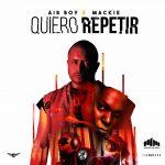 Air Boy Ft. Mackie - Quiero Repetir MP3