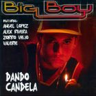 Big Boy - Dando Candela (2003) Album
