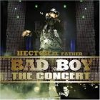 Hector El Father - The Bad Boy The Concert (2007) Album