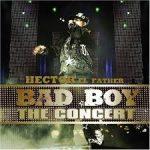 Hector El Father - The Bad Boy The Concert (2007) Album