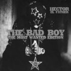 Hector El Father - The Bad Boy the Most Wanted Edition (2007) Album