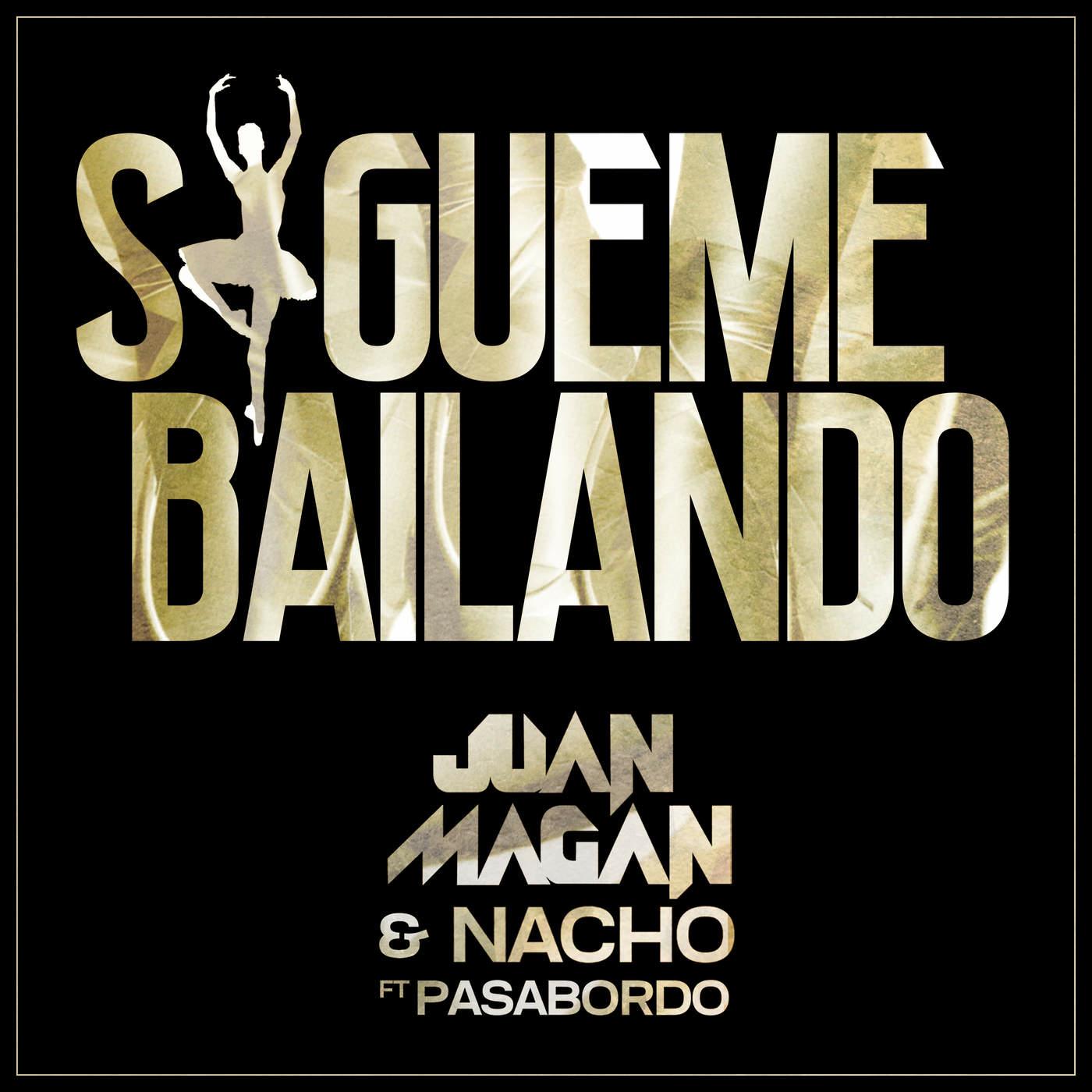 Juan Magan Ft. Nacho, Pasabordo - Sígueme Bailando MP3