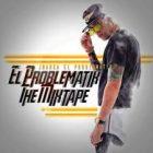 Juanka El Problematik - El Problematik (The Mixtape) (2016) Album
