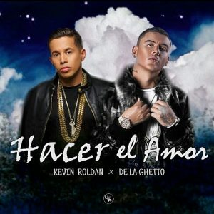 Kevin Roldan Ft. De La Ghetto - Hacer El Amor MP3