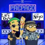 Lary Over Ft. Ñejo - Prepago MP3