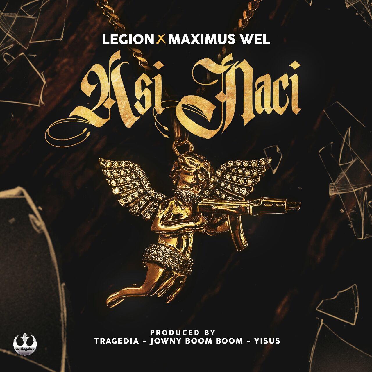 Legion Ft. Maximus Wel - Asi Naci MP3
