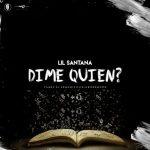Lil Santana - Dime Quien MP3