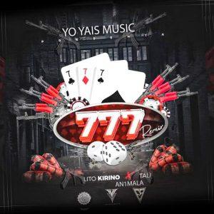 Lito Kirino Ft. Tali, An1mala - 777 Remix MP3