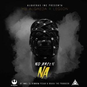 MB Alqaeda Ft. Legion - No Hacen Na MP3
