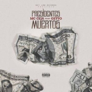 MC Ceja Ft. Getto - Presidentes Muertos MP3
