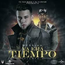 Messiah - Ya Era Tiempo (Vol. 2) (2015) Album