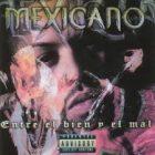 Mexicano - Entre el Bien y El Mal (1998) Album