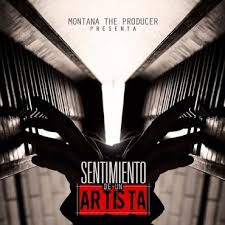 Montana The Producer Presenta - Sentimiento De Un Artista (2014) Album