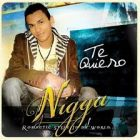Nigga - Te Quiero (Romantic Style In Da World) (2007) Album