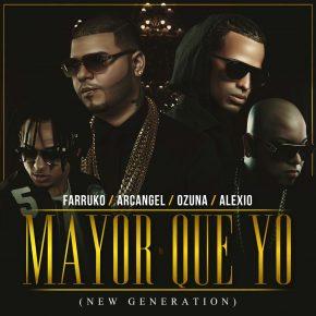 Ozuna, Arcangel, Farruko, Alexio La Bruja - Mayor Que Yo New Generation MP3
