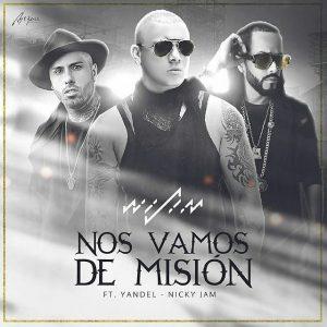 Wisin Ft. Yandel, Nicky Jam - Nos Vamos De Mision MP3