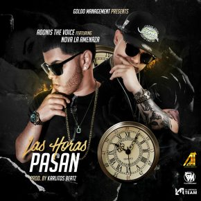 Adonis The Voice Ft. Nova La Amenaza - Las Horas Pasan MP3