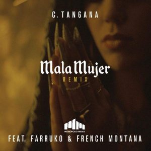 C. Tangana Ft. Farruko, French Montana - Mala Mujer Remix MP3