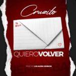 Cruzito - Quiero Volver MP3